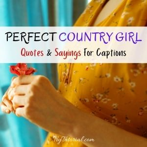 Country Girl Quotes & Sayings For Instagram Captions