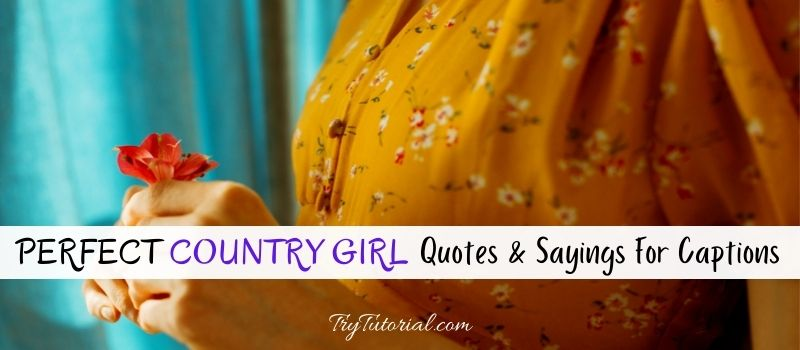 Country Girl Quotes & Sayings