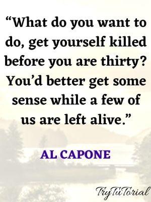 Epic Wisdom Of Al Capone Quotes For Inspiration