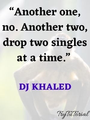 Funny DJ Khaled Quotes