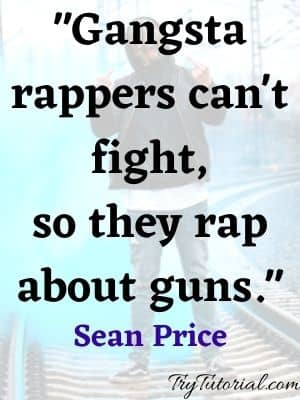 Gangsta rappers can't fight-Sean Price