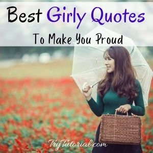 Girly Quotes For Captions & Status