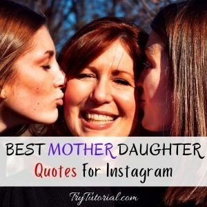 Mother Daughter Memories & Love Quotes