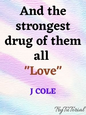 Ultimate J Cole Quotes About Love