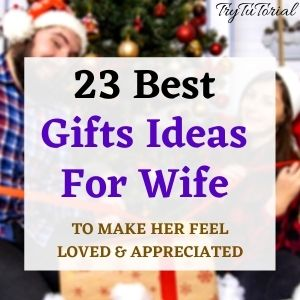 Best Gifts for wife Ideas