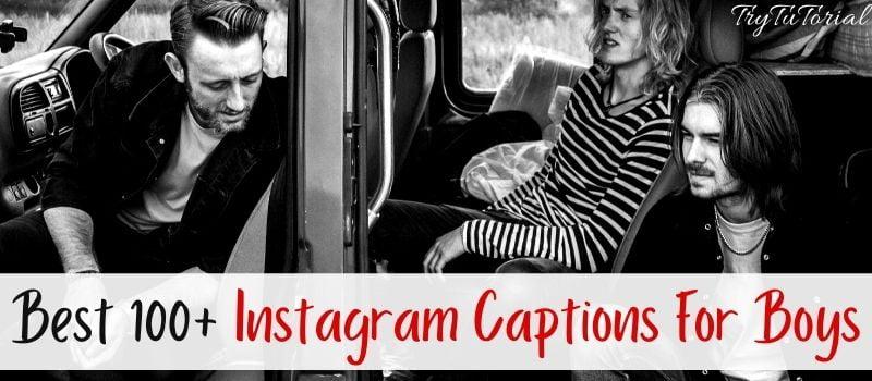 Best Instagram Captions For Boys
