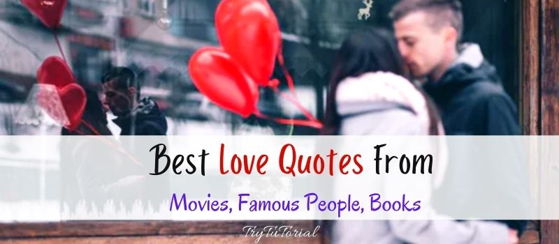 Best Love Quotes From Movies, Famous People, Books