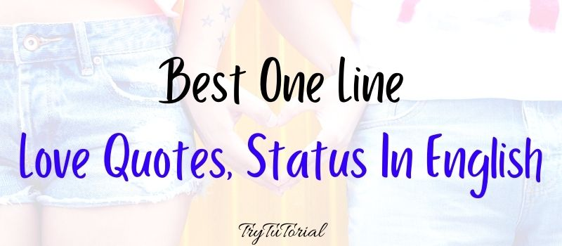 Best One Line Love Quotes, Love Status In English