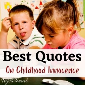 Best Quotes On Childhood Innocence