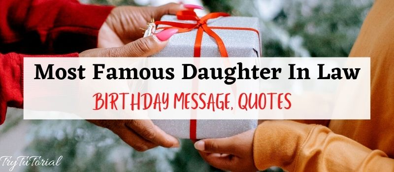 Famous Daughter In Law Birthday Message, Quotes