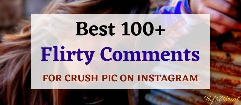 Best Flirty Comments For Crush Pic
