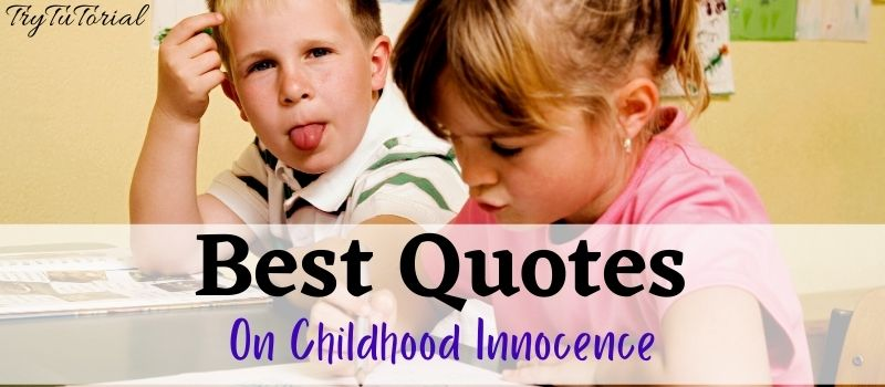 Quotes On Childhood Innocence