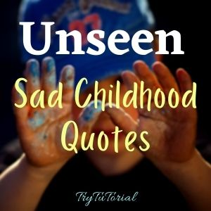 Sad Childhood Quotes