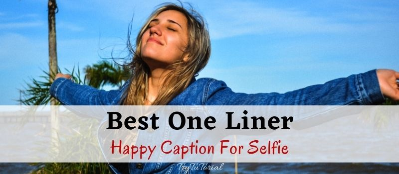 happy caption for selfie