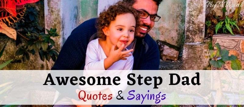 Best Step Dad Quotes And Sayings