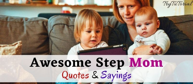 Best Step Mom Quotes & Sayings