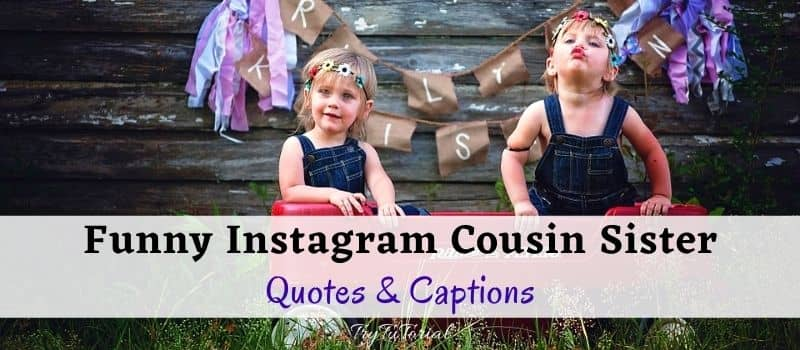 Instagram Cousin Sister Quotes