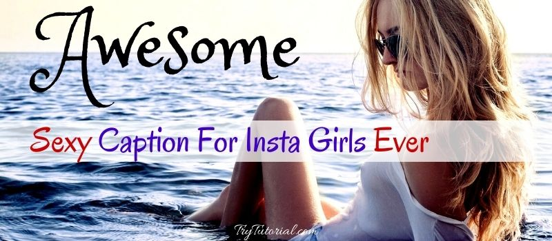 Sexy Caption For Insta Girls