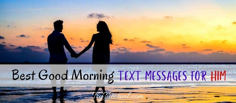 Best Good Morning Text Messages For Him