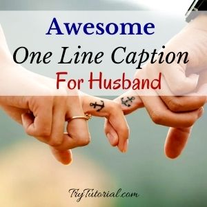 Best One Line Caption For Husband