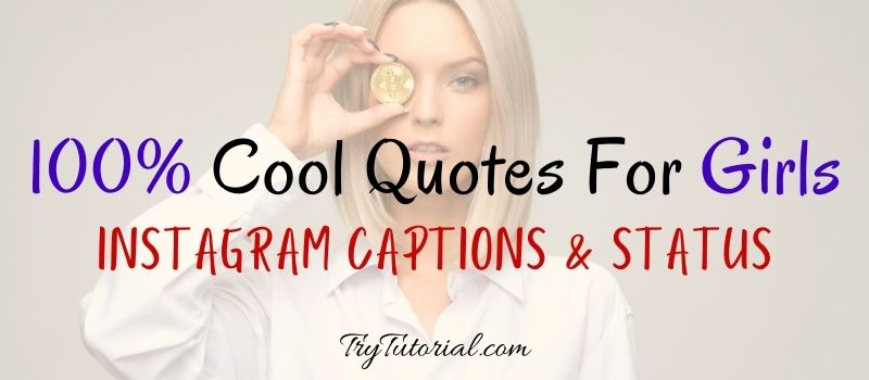 Cool Quotes For Girls Instagram Captions & Status