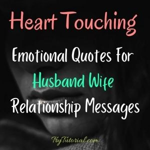 Emotionsal Quotes For Husband Wife Relationship Messages