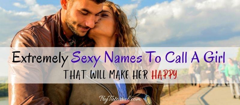 Sexy Names To Call A Girl
