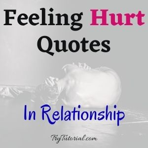 Feeling Hurt Quotes In Relationship