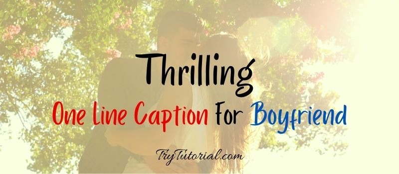 One Line Caption For Boyfriend