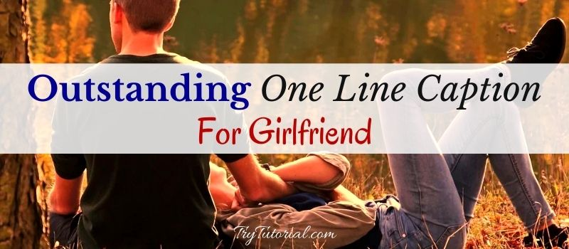 One Line Caption For Girlfriend