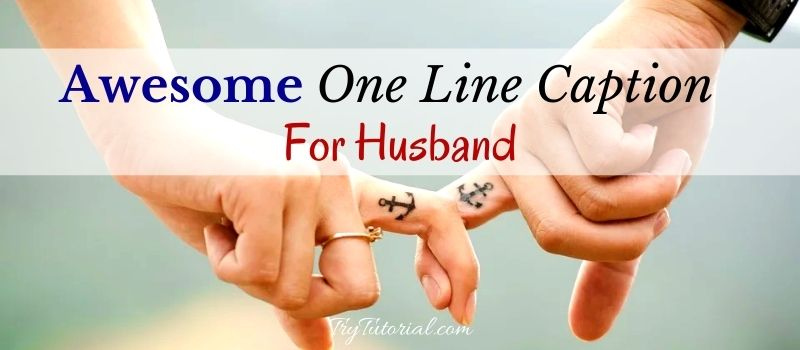 One Line Caption For Husband