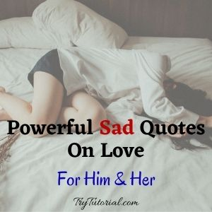 100+ Heart Touching Sad Quotes On Love For Him & Her [currentyear] 1