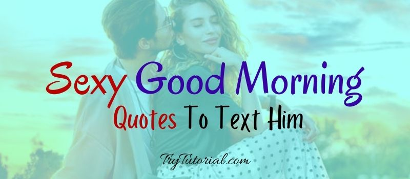 Sexy Good Morning Quotes, Captions & Status For Him