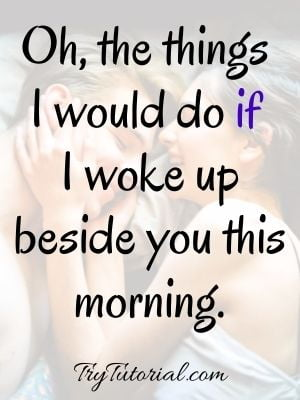 Sexy Goodmorning Quotes For Naughty Thoughts