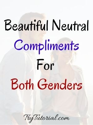 Beautiful Compliments For Both Genders
