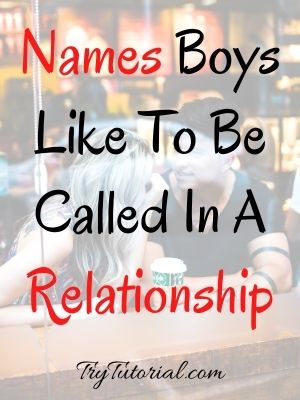 Best Names boys like to be called in a relationship