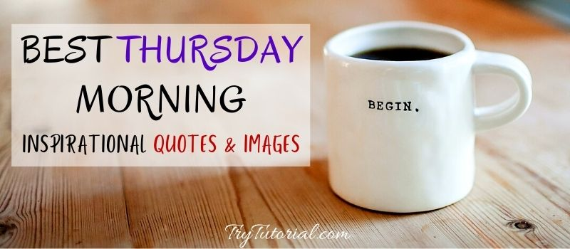 Best Thursday Morning Inspirational Quotes & Images
