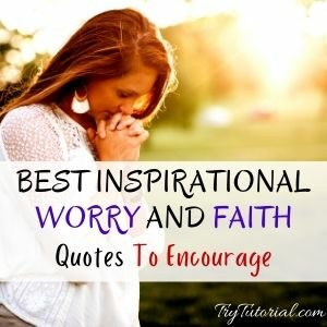 Best Worry And Faith Quotes