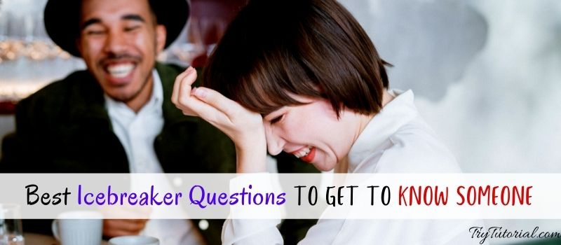 Best icebreaker questions to get to know someone