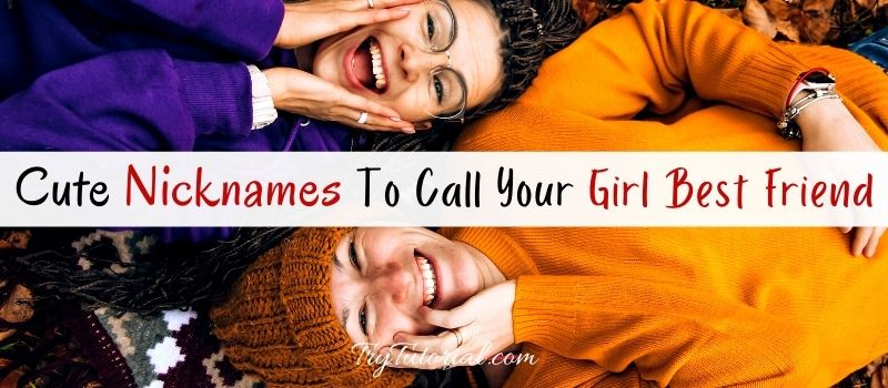 Cute Names To Call Your Girl Best Friend