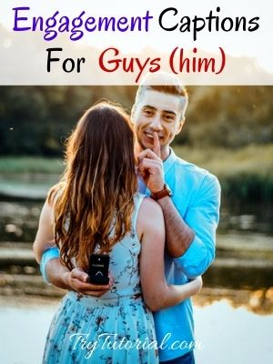 Engagement Captions For Guys (him)