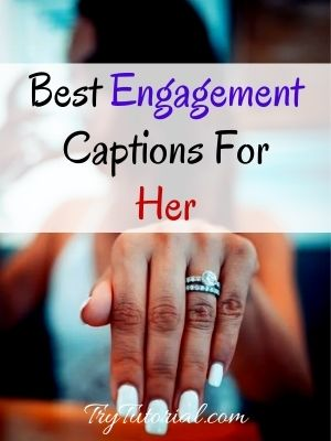 86 Epic Engagement Picture Captions, Status For Him & Her [currentyear] 1