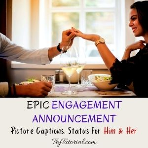 Engagement Picture Captions, Status For Him & Her