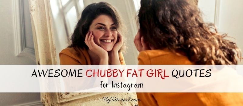 Fat Girl Quotes For Instagram