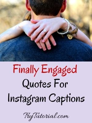 Finally Engaged Quotes