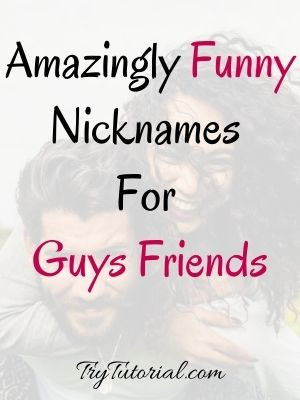 Funny Nicknames For Guys Friends