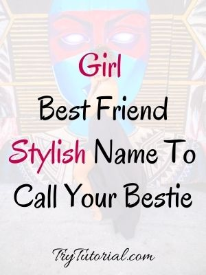 11+ What is a cute nickname for your best friend ideas in 2021