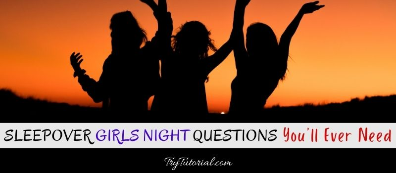 Girls Night Questions
