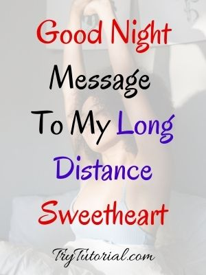Good Night Message To My Long Distance Sweetheart