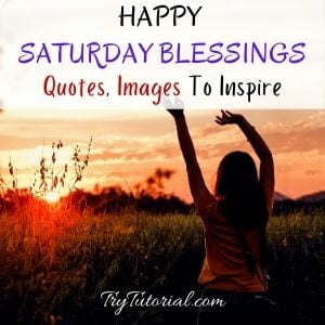 Happy Saturday Blessings